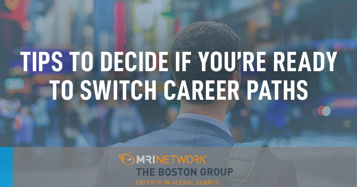 Tips to Decide if You're Ready to Switch Career Paths