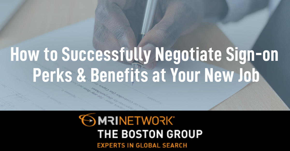 How You Can Successfully Negotiate Sign-on Perks and Benefits at Your New Job