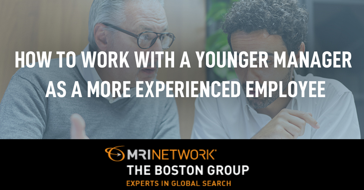 How to Work with a Younger Manager as a More Experienced Employee
