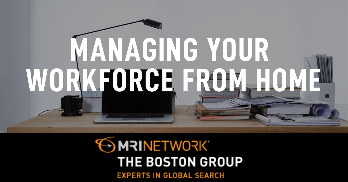 Successfully Managing Your Workforce From Home