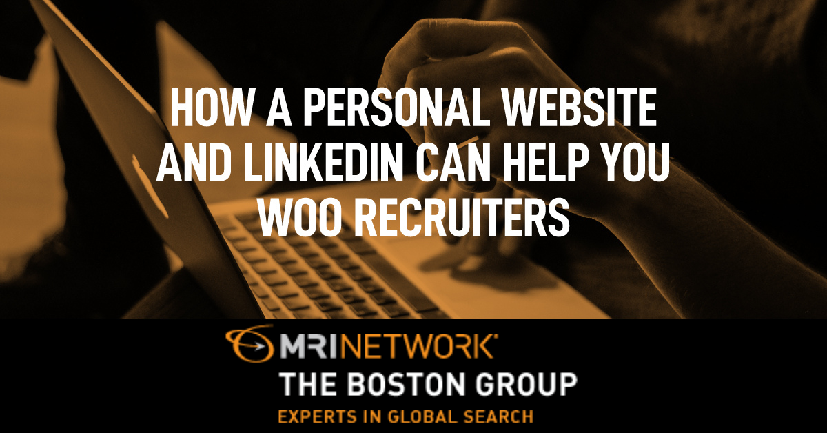 How a Personal Website and LinkedIn Can Help You Woo Recruiters