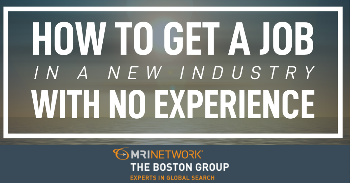 How to get a job in a new industry with no experience