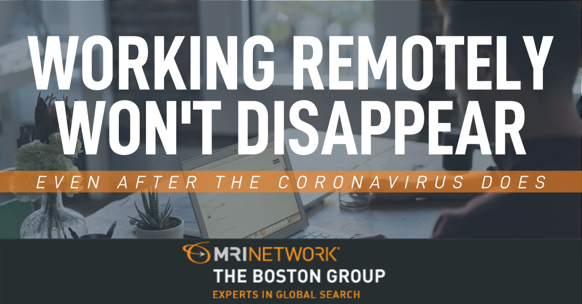 Working Remotely Won't Disappear Even After the Coronavirus Does