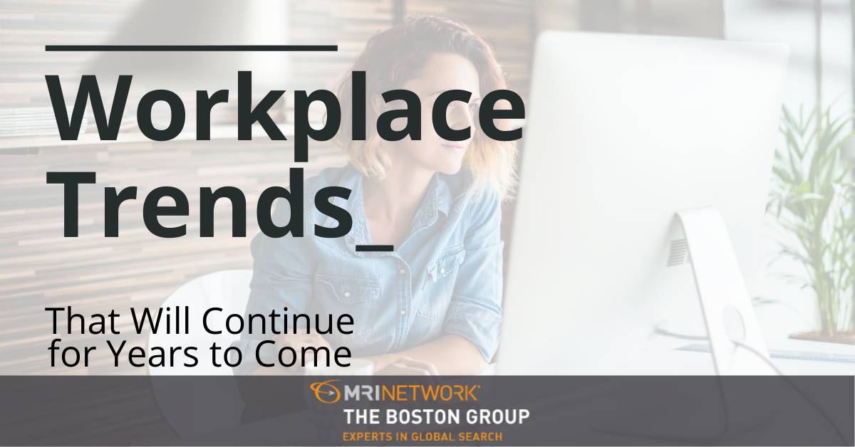 Workplace Trends That Will Continue for Years to Come