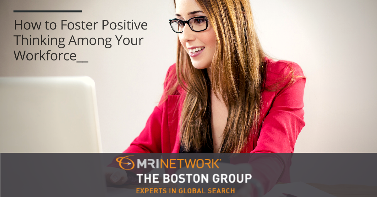 How to Foster Positive Thinking Among Your Workforce