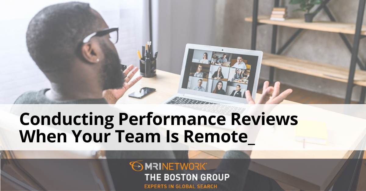Conducting Performance Reviews When Your Team is Remote